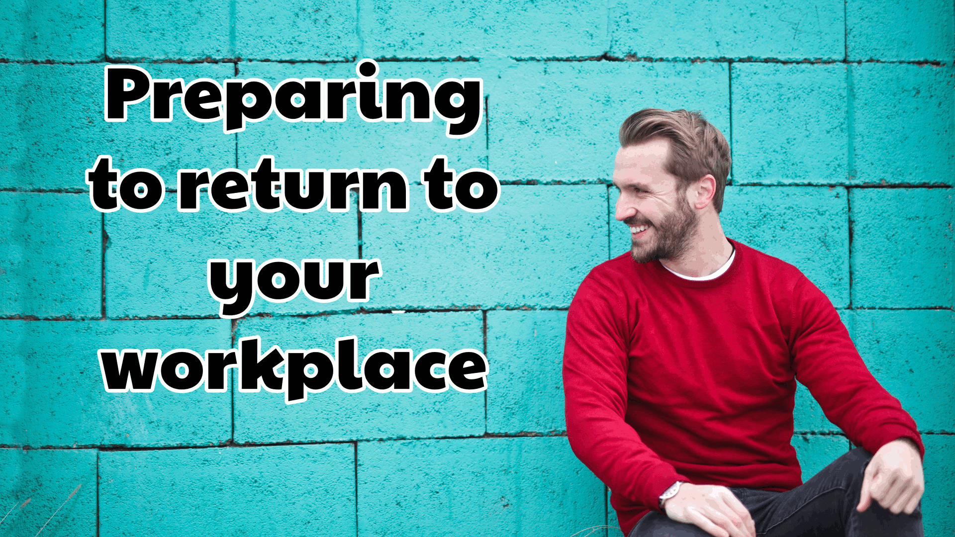 Preparing to return to your workplace